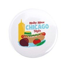 "Make Mine Chicago Style 3.5"" Button (100 pack)"