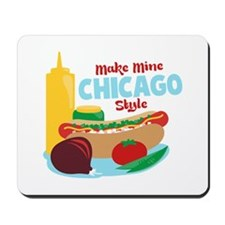 Make Mine Chicago Style Mousepad