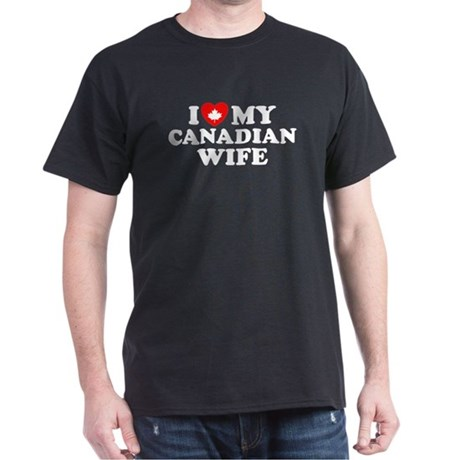 I Love My Canadian Wife Dark T-Shirt