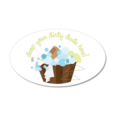 Drop Your Dirty Duds Here! Wall Decal