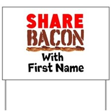 Share Bacon With Yard Sign