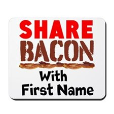 Share Bacon With Mousepad