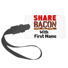 Share Bacon With Luggage Tag