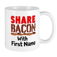 Share Bacon With Mugs