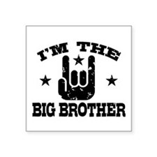 "I'm The Big Brother Square Sticker 3"" x 3"""