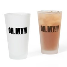 Oh, My!!! Drinking Glass