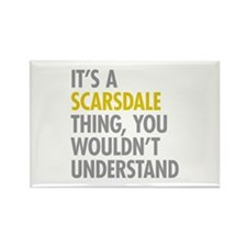 Its A Scarsdale Thing Rectangle Magnet