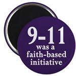 9-11 was a faith-based initiative Magnet