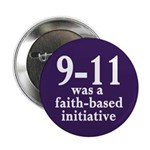 9-11 was a faith-based initiative Button
