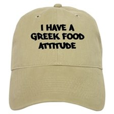 GREEK FOOD attitude Baseball Cap