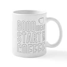 Good ideas start with coffee Mugs
