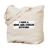 WINE AND CHEESE attitude Tote Bag