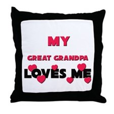 My GREAT GRANDPA Loves Me Throw Pillow