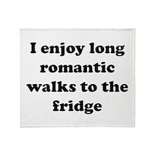 I enjoy long romantic walks to the fridge Throw Bl