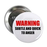 Subtle and Quick to Anger Button