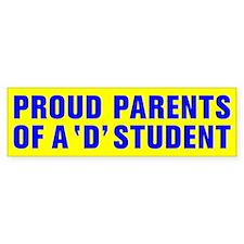PROUD PARENTS OF A D STUDENT Bumper Bumper Sticker