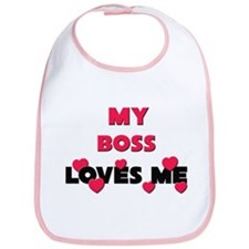 My BOSS Loves Me Bib