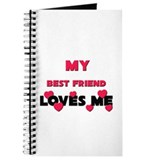 My BEST FRIEND Loves Me Journal