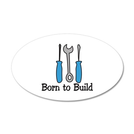 Born To Build Wall Decal