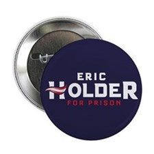"Eric Holder for Prison 2016 2.25"" Button"