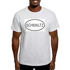 SCHMALTZ (oval) T-Shirt