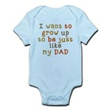 Grow up to be like Dad Onesie