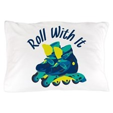 Roll With It Pillow Case