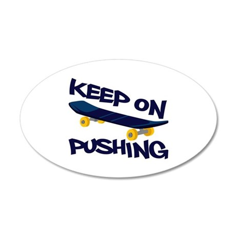 Keep On Pushing Wall Decal