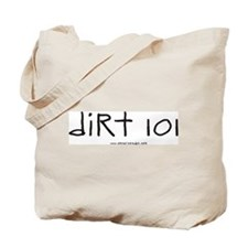 Dirt 101 Tote Bag
