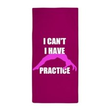 I Can't I have tumbling practice Beach Towel