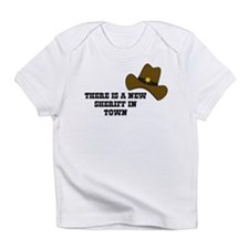 There is a new sheriff in town Infant T-Shirt