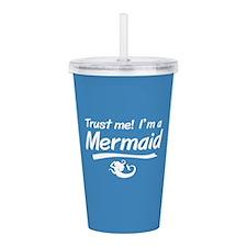 Trust Me Im A Mermaid Acrylic Double-wall Tumbler
