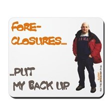 FORECLOSURES Mousepad