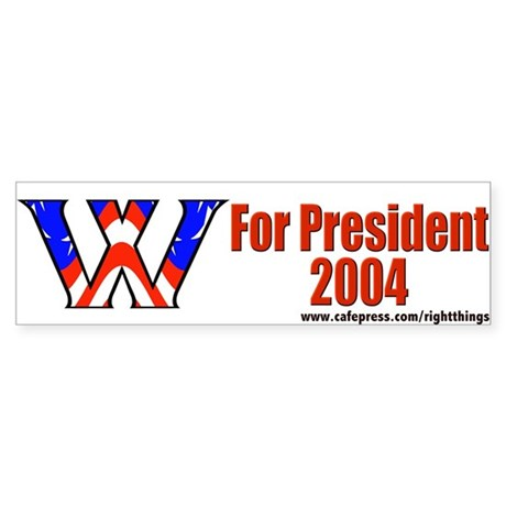 &quot;W&quot; for President Bumper Sticker