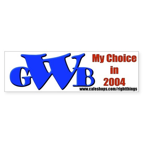 GWB in 2004 Bumper Sticker