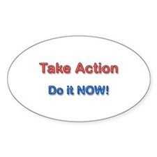 Take Action Do It Now! Oval Decal