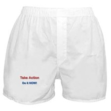 Take Action  Do It Now! Boxer Shorts