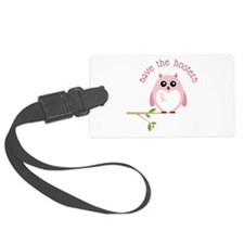 Save The Hooters Luggage Tag