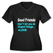 Good Friends Don't Let You Do Plus Size T-Shirt