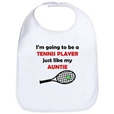 Tennis Player Like My Auntie Bib