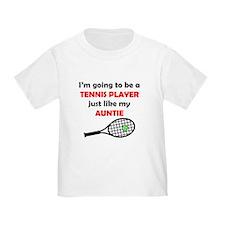 Tennis Player Like My Auntie T-Shirt