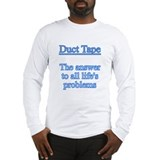 Duct Tape Is The Answer Long Sleeve T-Shirt
