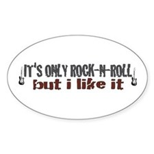It's Only Rock and Roll Oval Decal