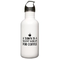 A yawn is a silent scream for coffee Water Bottle
