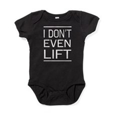 I don't even lift Baby Bodysuit