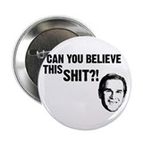 Can You Believe Bush? Button