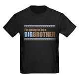 going to be a big brother brown blue T