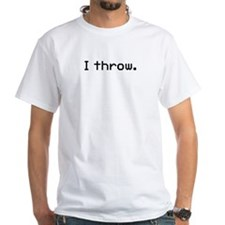 I throw White T-Shirt