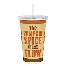 The Pumpkin Spice Must Flow Acrylic Double-wall Tu