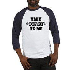 Talk Derby to Me! Baseball Jersey